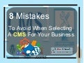 8 Mistakes To Avoid When Selecting A CMS For Your Business