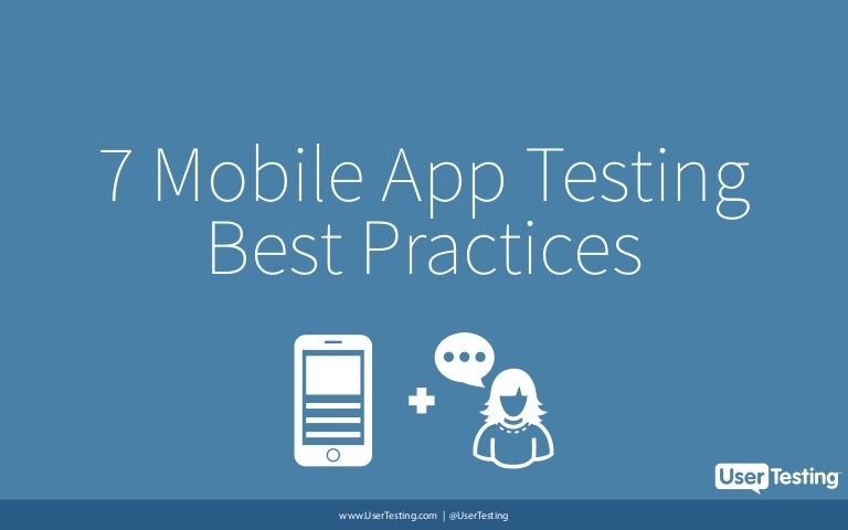 7 mobile app usability testing best practices by UserTesting