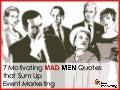 7 Motivating Mad Men Quotes that Sum Up Event Marketing