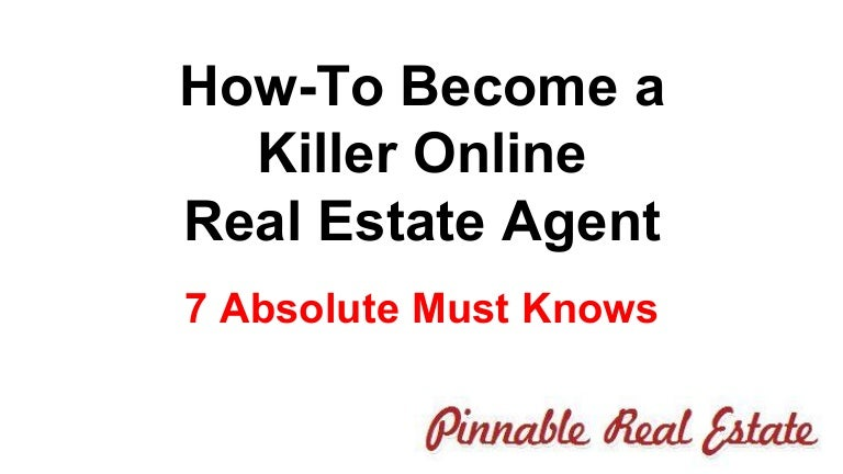 7 must haves to become a killer online real estate agent