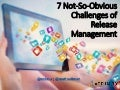 7 Not-So-Obvious Challenges of Release Management