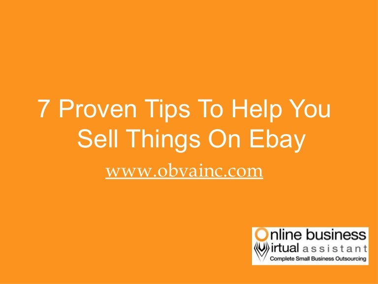 7 Proven Tips To Help You Sell Things On Ebay
