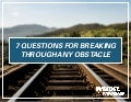 7 Questions For Breaking Through