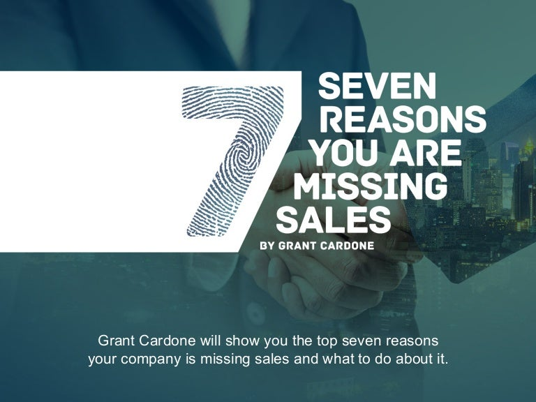 7 reasons you are missing sales by grant cardone fandeluxe Choice Image
