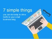 7 simple things you can do today to drive traffic to your blog