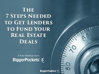 7 Steps Needed to Get Lenders to Fund Your Real Estate Deals