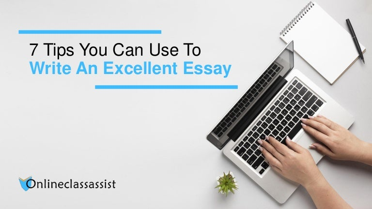 7 Tips You Can Use To Write An Excellent Essay