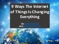 9 Ways The Internet of Things Is Changing Everything