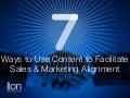 7 Ways to Use Content to Facilitate Sales & Marketing Alignment