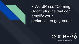7 WordPress Coming Soon plugins that can amplify your prelaunch engagement