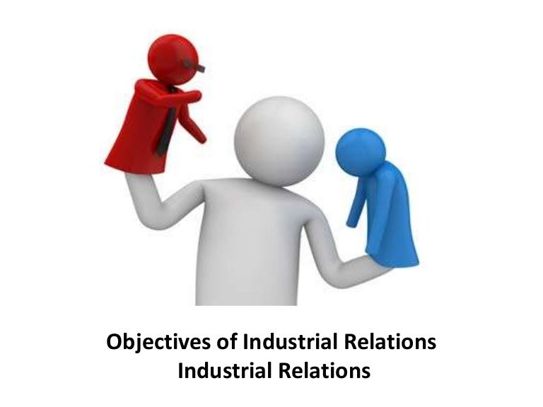 the role of industrial relations Bad industrial relations leads to industrial unrest industrial dispute and a downward trend to industries workers and the nation of course the first hit will be on.