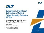 Symantec and ForeScout Delivering a Unified Cyber Security Solution