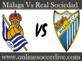 watch Real Sociedad vs Malaga Football live