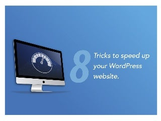 Tricks to speed up your WordPress site