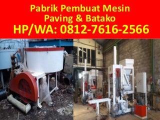 TELP/WA: 0812-7616-2566 (Tsel), harga mesin pembuat paving block serang