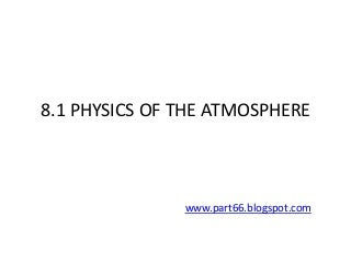 EASA PART-66 MODULE 8.1 : PHYSICS OF ATMOSPHERE