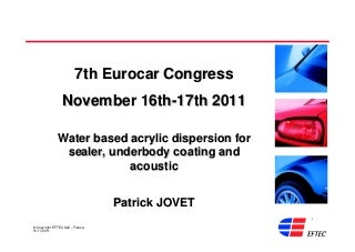 Patrick Jovet - Water based acrylic dispersion for sealer, underbody coating and acoustic