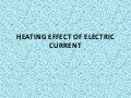 HEATING EFFECT OF CURRENT