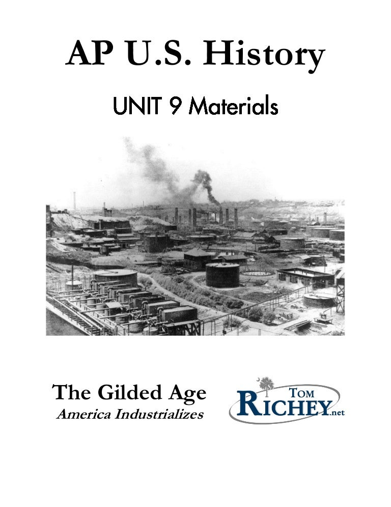 us history gilded age essay The gilded age in united states history is the late 19th century, from the 1870s to about 1900 the term for this period came into use in the 1920s and 1930s and was derived from writer mark twain's and charles dudley warner's 1873 novel the gilded age: a tale of today, which satirized an era of serious social problems masked by a thin gold gilding.