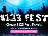 2019 8123 Fest Tickets Cheap