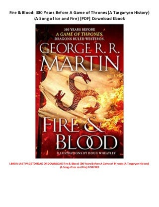 Fire & Blood: 300 Years Before A Game of Thrones (A Targaryen History) (A Song of Ice and Fire) ( free books ) : download books free android