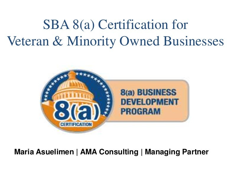 Sba 8a Certification For Veteran Minority Businesses