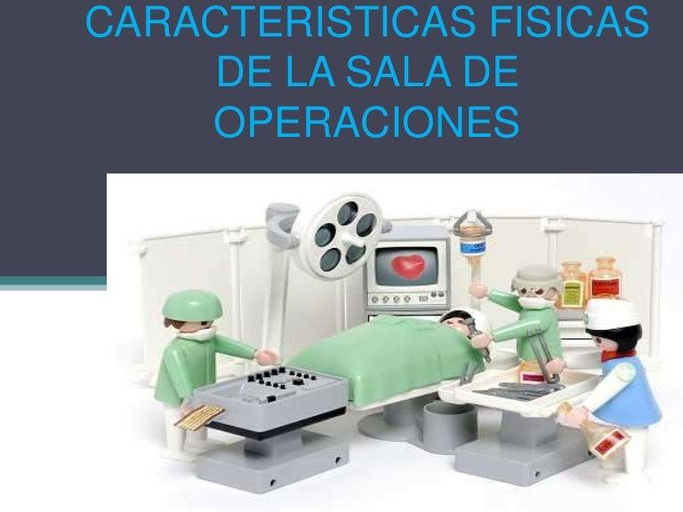 8 caracteristicas fisicas de la sala de operaciones for Caracteristicas del mobiliario