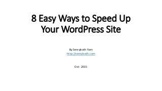 8 Easy Ways to Speed up Your WordPress Site