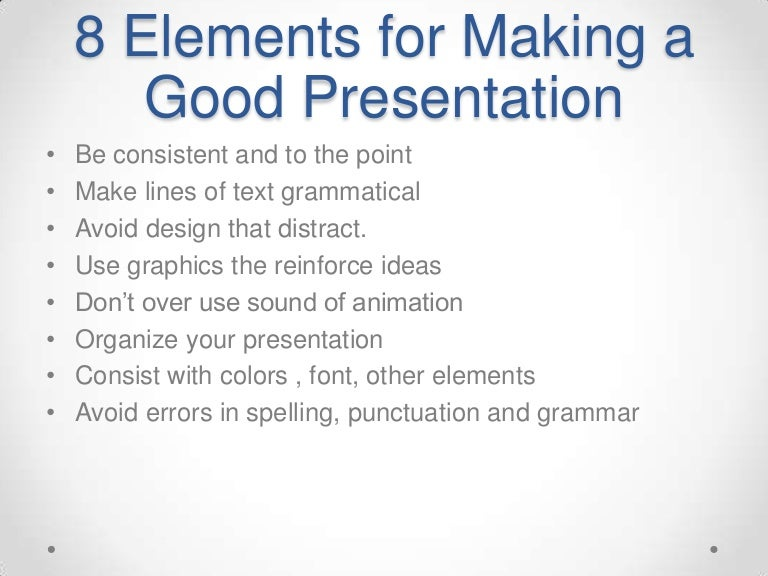 8 elements for making a good presentation