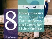 8 Entrepreneurs Prove You Can Earn an Honest Living Online