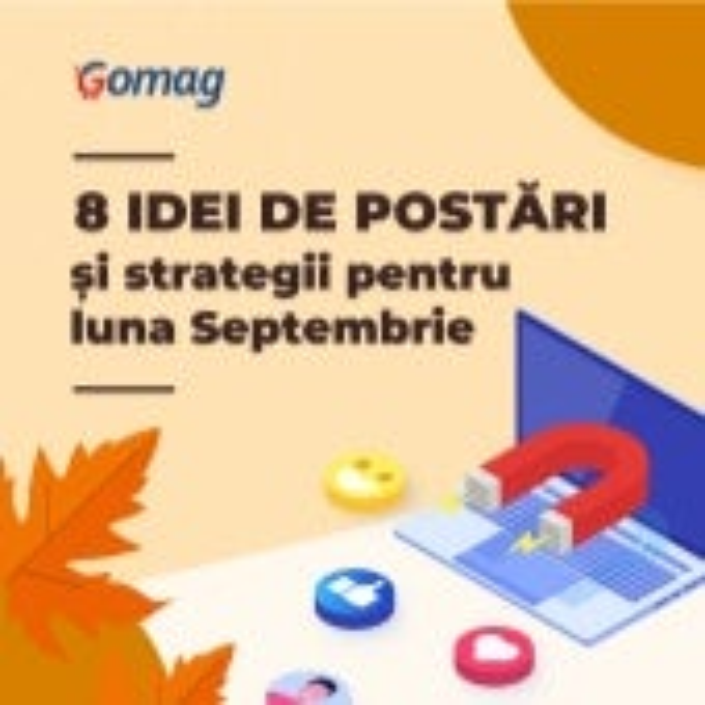 8 idei continut & strategii pentru Septembrie