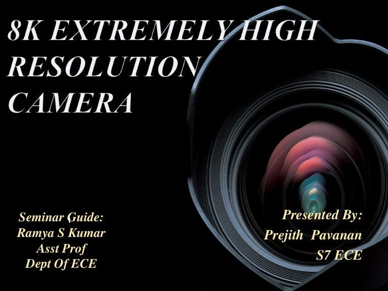 8K Extremely High Resolution Camera System