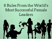 8 Rules From the World's Most Successful Female Leaders