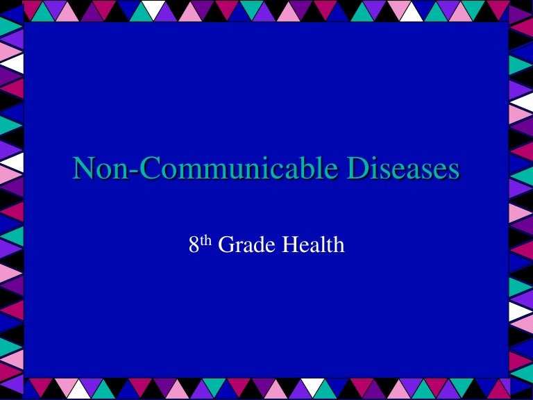 8th grade ncommunicable diseases