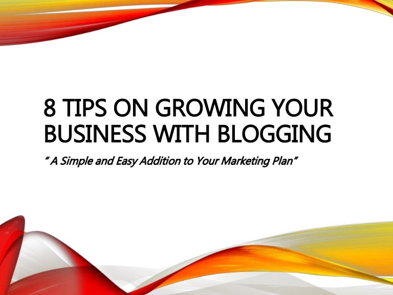 8 Tips For Blogging Success Small Business