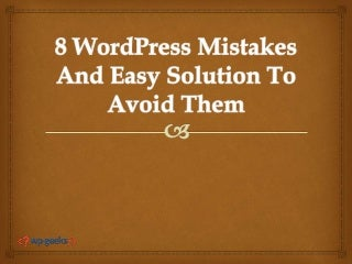 8 WordPress Mistakes And Easy Ways To Avoid Them