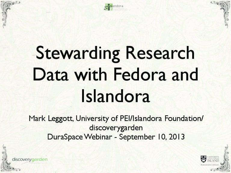 9-10-13 Stewarding Research Data with Fedora and Islandora Presentati…