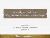 Tastemaker X - Gamifying Culture: Why the Web Still Needs a Taste Graph