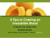 9 tips to create an irresistible brand maria ross 150514172529 lva1 app6892 thumbnail