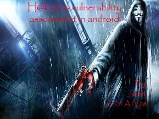 h@kin9 & vulnerability assessment in android