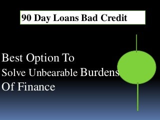 90 Day Loans - Perfect Deal at Tough Times of Financial Woes