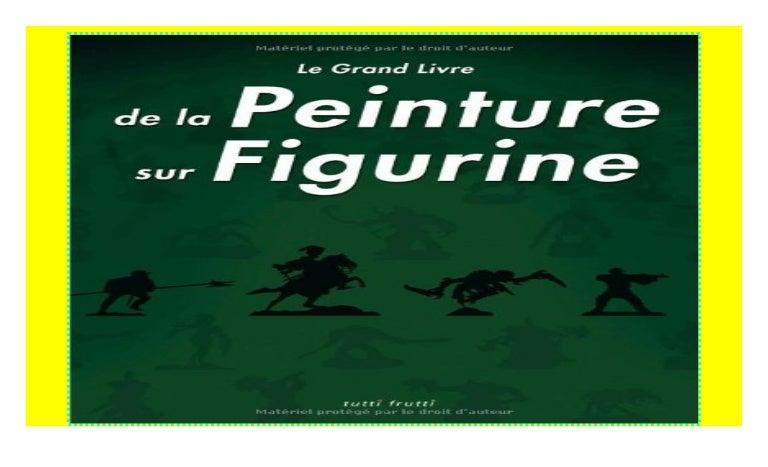 Le Grand Livre de la Peinture sur Figurines ((P.D.F))^^@@