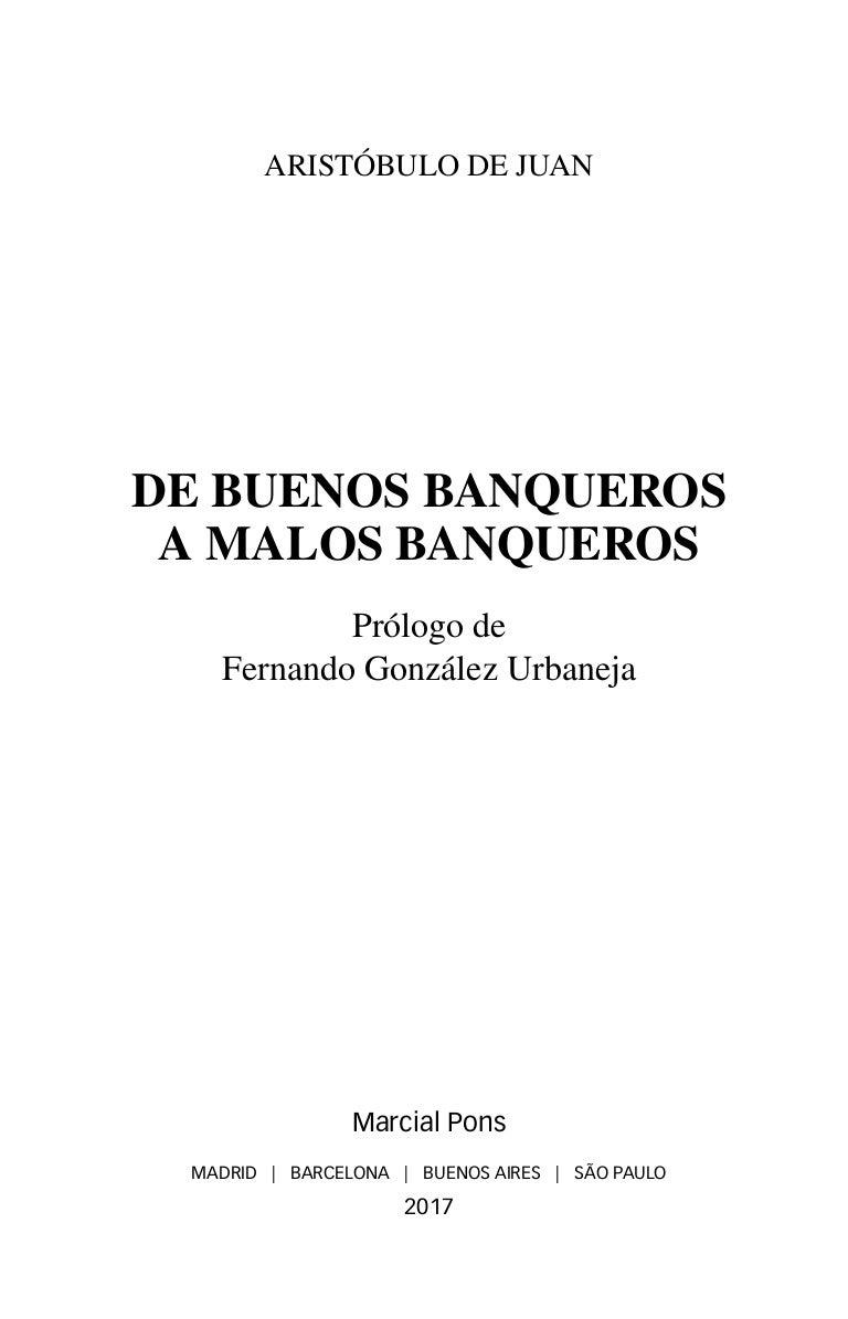 DE BUENOS BANQUEROS A MALOS BANQUEROS. AUTOR: ARISTÓBULO DE JUAN. ISB…