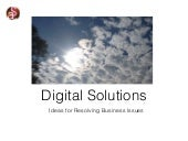 Digital Solutions - Ideas for Resolving Business Issues -
