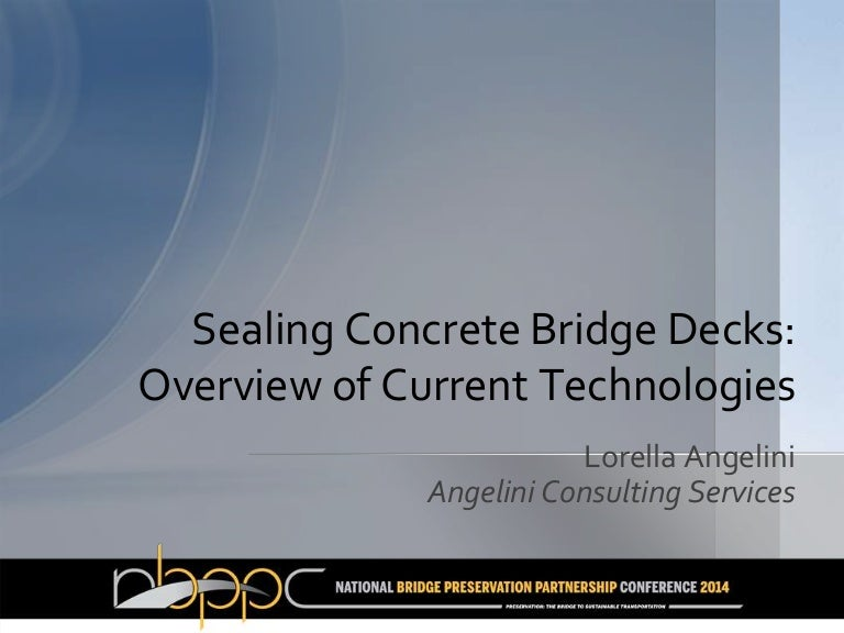 Lorella Angelini Bridge Deck Sealers 04 24 2014