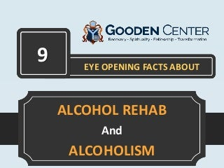 9 Eye Opening Facts about Alcohol Rehab and Alcoholism