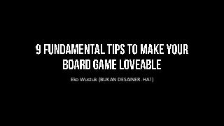 9 Fundamental Tips to Make Your Board Game Loveable