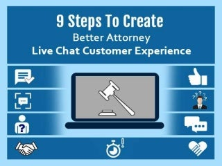 9 Steps To Create Better Attorney Live Chat Customer Experience
