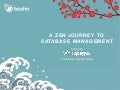 A Zen Journey to Database Management