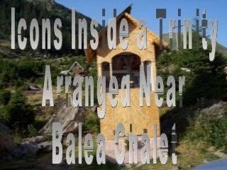 Icons Inside A Trinity Arranged Near Balea Chalet